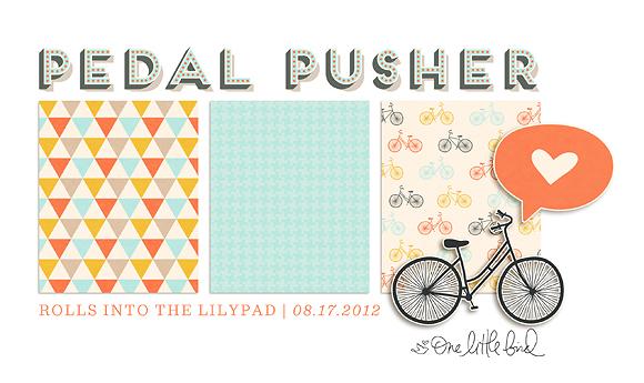 Pedal Pusher | Sneak Peek | One Little Bird